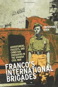 francos-international-brigades-adventurers-fascists-christian-crusaders-in-christopher-othen-paperback-cover-art