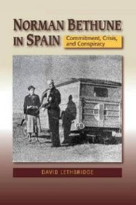norman-bethune-in-spain-commitment-crisis-conspiracy-david-lethbridge-paperback-cover-art