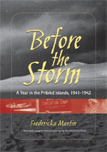 Before the Storm, A Year in the Pribilof Islands, 1941-1942