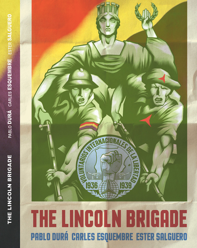 La Brigada Lincoln / The Lincoln Brigade is a new graphic novel by Pablo Durá, Carles Esquembre and Ester Salguero that has just been published in Spanish and English