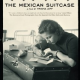 The Mexican Suitcase, by Trisha Ziff