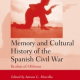 <em>Book Review: </em>Memory and Cultural History of the Spanish Civil War