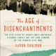 Book Review: <em>The Age of Disenchantments</em> by Aaron Shulman